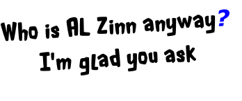 Who is AL Zinn anyway?